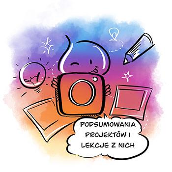 Instagram - podsumowania projektów i lekcje z nich